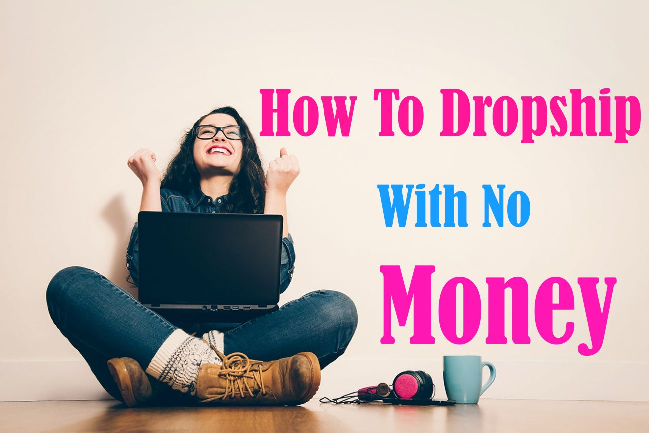 HOW TO DROPSHIP WITH NO MONEY - Guide To Dropshipping